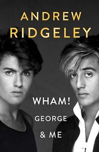 NEW-BOOK-Wham-George-and-Me-by-Andrew-Ridgeley-2019-George-Michael