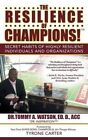 The Resilience of Champions!: Secret Habits of Highly Resilient Individuals and Organizations by Ed D Acc Watson (Paperback / softback, 2014)