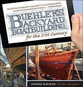 Buehler's Backyard Boatbuilding for the 21st Century ...