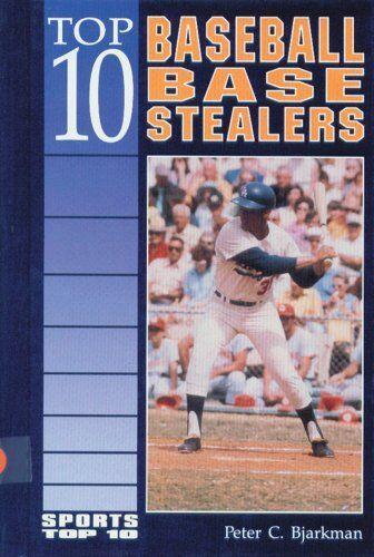 Top 10 Baseball Base Stealers (Sports Top 10)