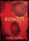 Murder and Crime in Norwich by Michael Chandler (Paperback, 2010)