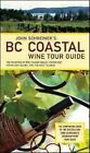 John Schreiner's BC Coastal Wine Tour Guide: The Wineries of the Fraser Valley, Vancouver, Vancouver Island, and the Gulf Islands by John Schreiner (Paperback, 2011)