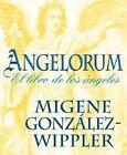 Angelorum: El Libro de los Angeles by Migene Gonzalez-Wippler (Paperback / softback, 1999)