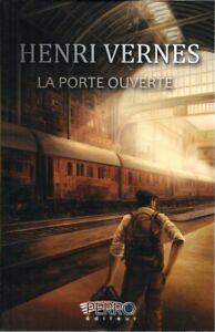 Henri Vernes . LA PORTE OUVERTE . Livre neuf .