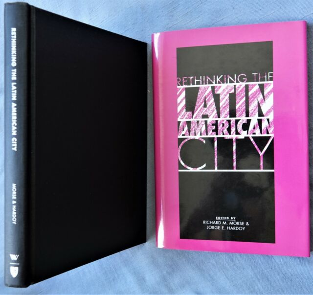 Woodrow Wilson Center Press: Rethinking the Latin American City by R. Morse 1993