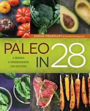 Paleo in 28 : 4 Weeks 5 Ingredient 120 Recipes by Sonoma Sonoma Press (2015, Paperback)