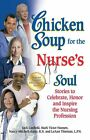 Chicken Soup for the Nurse's Soul: Stories to Celebrate, Honor and Inspire the Nursing Profession by Nancy Mitchell-Autio, Mark Victor Hansen, Jack Canfield (Paperback, 2012)