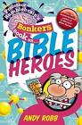 Professor Bumblebrain's Bonkers Book on Bible Heroes by Andy Robb (Paperback, 2011)