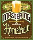 Mastering Homebrew von Randy Mosher (2015, Taschenbuch)