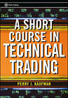 A Short Course in Technical Trading by Perry J. Kaufman (Paperback, 2003)