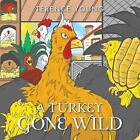 a Turkey Gone Wild Young Terence Paperback Print on Demand Book