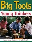 Big Tools for Young Thinkers 9781882664603 Paperback