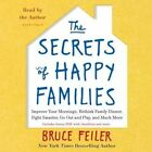 The Secrets of Happy Families: Improve Your Mornings, Rethink Family Dinner, Fight Smarter, Go Out and Play, and Much More by HarperCollins (CD-Audio, 2014)
