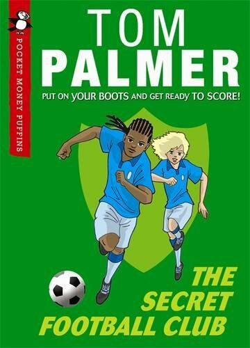 The Secret Football Club (Pocket Money Puffin) (Pocket Money Puffins) By Tom Pa