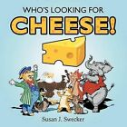 Who's Looking for Cheese! by Susan J. Swecker (Paperback, 2012)