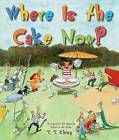 Where is the Cake Now? by T.T. Khing (Hardback, 2009)