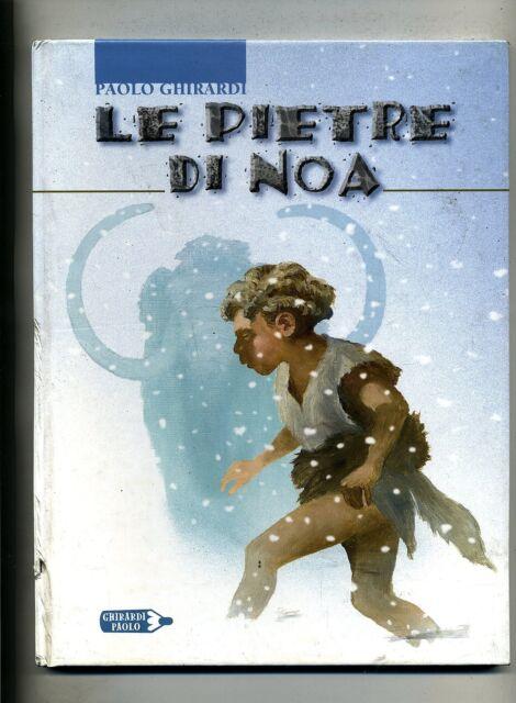 Paolo Ghirardi # LE PIETRE DI NOA # Ghirardi Paolo 2004