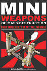 Miniweapons of Mass Destruction: Build Implements of Spitball Warfare by John Austin (Paperback, 2009)