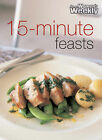 15-minute Feasts by ACP Publishing Pty Ltd (Paperback, 2003)