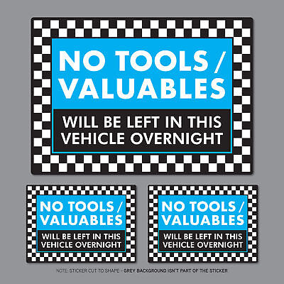 SKU2828 3 x No Tools Valuables Left In This Vehicle Overnight Stickers Van HGV