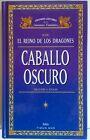 Caballo Oscuro. El Reino de los Dragones. Autores Literatura Fantastica. Libro