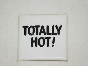 VINTAGE-FUNNY-1-1-2-034-SQUARE-TOTALLY-HOT-PINBACK-BUTTON