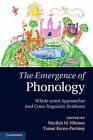 The Emergence of Phonology: Whole-Word Approaches and Cross-Linguistic Evidence by Cambridge University Press (Hardback, 2013)