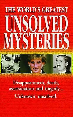 The World's Greatest Unsolved Mysteries: 100 Mysteries That Intrigued the World,