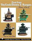 Cast Iron Toy Cook Stoves and Ranges: From A to Z by Joan Ford, Dick Ford (Paperback, 2003)