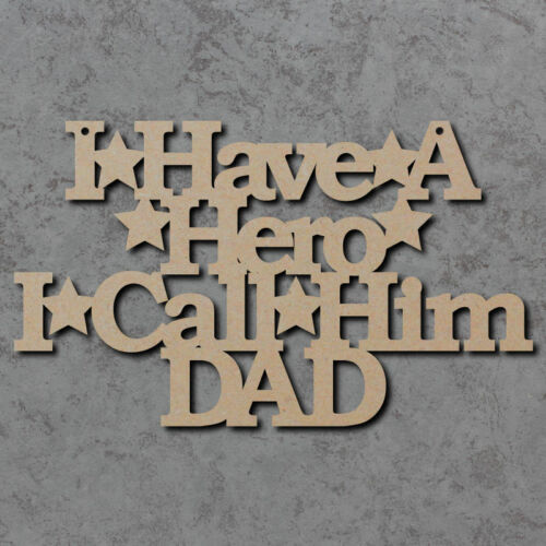 Fathers Day Laser Cut Wooden Craft Sign I have a Hero Dad Sign