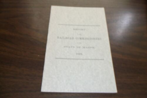 1866 STATE OF MAINE RAILROAD COMMISSIONERS REPORT REPRINT