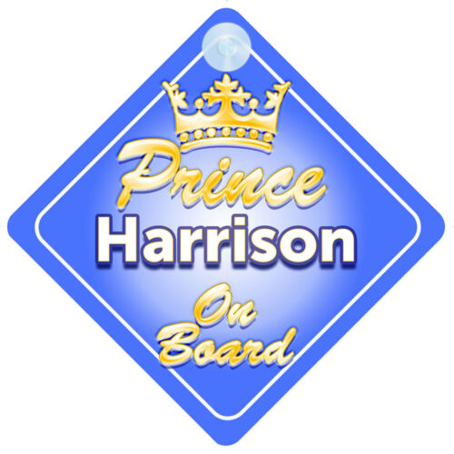 Crown Prince Harrison On Board Personalised Baby Boy Car Sign