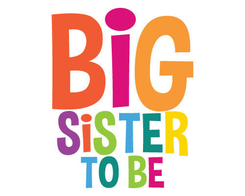 BIG SISTER TO BE A5 IRON ON TRANSFER A5 BIG SISTER DESIGN T SHIRT TRANSFER A5