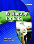 IV Therapy for EMS by Randall W. Benner, James Drake (Paperback, 2005)