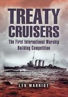 Treaty Cruisers: The First International Warship Building Competition by Leo...