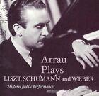 Arrau Plays Liszt, Schumann & Weber (CD, Oct-2005, Music & Arts)