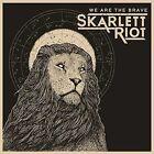 We Are the Brave by Skarlett Riot (CD, Feb-2015, SR Records)