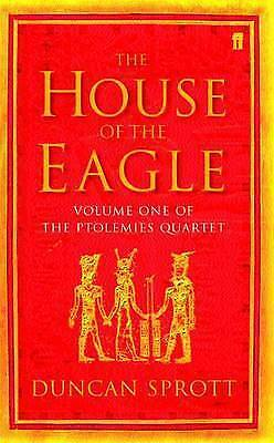1 of 1 - The House of the Eagle (Ptolemies Quartet) by Duncan Sprott