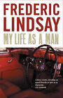 My Life as a Man by Lindsay Frederic (Paperback, 2006)