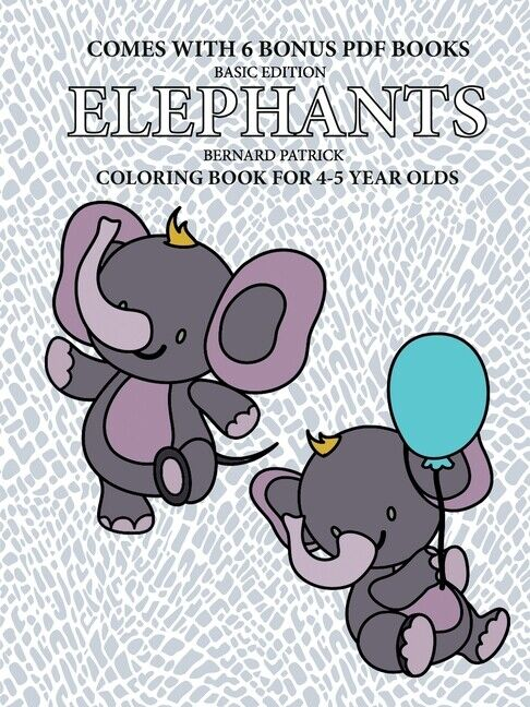 Coloring Book For 4-5 Year Olds (elephants) By Bernard Patrick For Sale  Online EBay