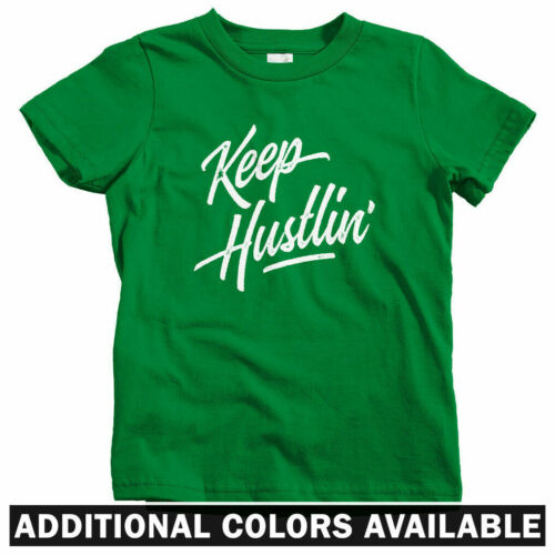 Hustler Hustle Get Money Keep Hustlin/' Kids T-shirt Baby Toddler Youth Tee