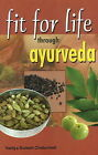 Fit for Life Through Ayurveda by Vaidya Suresh Chaturvedi (Paperback, 2008)