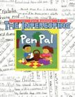 The Interesting Pen PAL by Lois Beckford 9781441508782 Paperback 2010