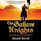 The Gallant Knights by Hannah Harrell (Paperback / softback, 2016)