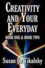 Creativity and Your Everyday by Susan CU Tikalsky Paperback