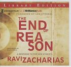 The End of Reason: A Response to the New Atheists by Ravi Zacharias (CD-Audio, 2013)