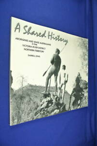 A-SHARED-HISTORY-Darrell-Lewis-ABORIGINAL-VICTORIA-RIVER-NORTHERN-TERRITORY-Book