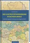 Die Elektrizitätsversorgung in Sachsen-Anhalt von Hans Otto Gericke (2012, Kunststoffeinband)