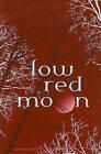 Low Red Moon by Ivy Devlin (Hardback)