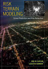 Risk Terrain Modeling: Crime Prediction and Risk Reduction by Leslie W. Kennedy, Joel M. Caplan (Paperback, 2016)